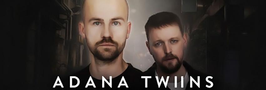 THN presents ADANA TWINS